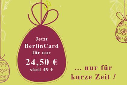 Oster Aktion – BerlinCard für kurze Zeit nur 24,50 € statt 49 € pro Jahr